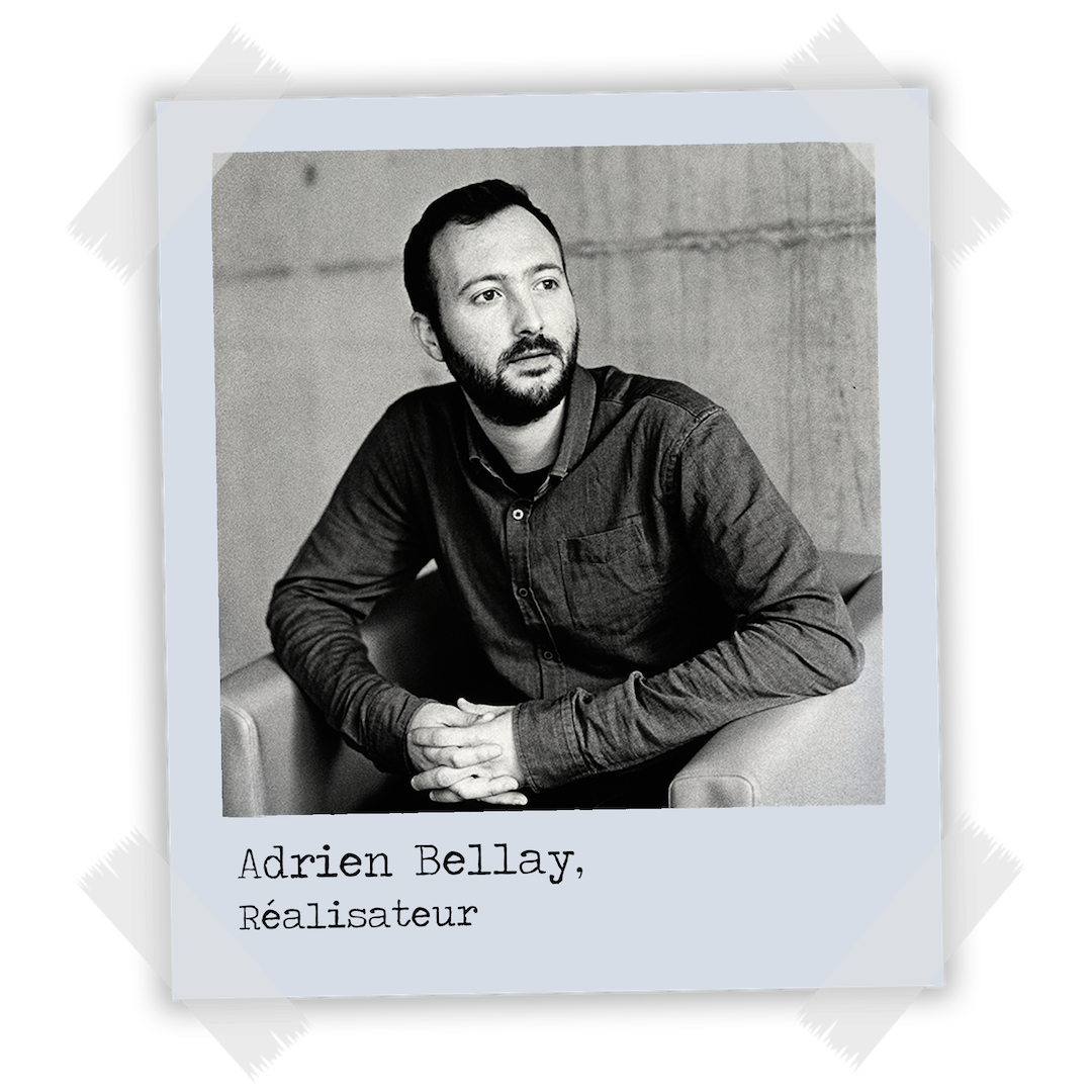 Adrien Bellay Réalisateur